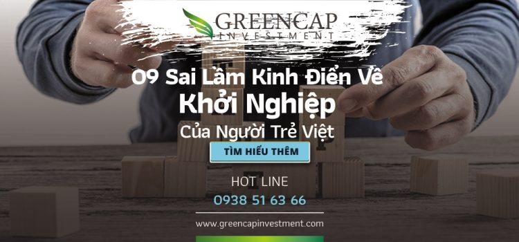 09 sai lầm kinh điển về Khởi Nghiệp của người trẻ Việt