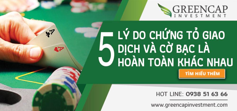 5 lý do chứng tỏ giao dịch và cờ bạc là hoàn toàn khác nhau